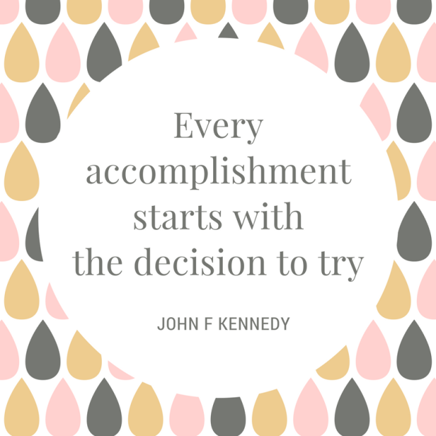 Every accomplishmentstarts with the decision to try.png